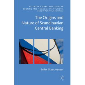 The-Origins-and-Nature-of-Scandinavian-Central-Banking