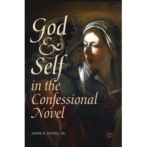 God-and-Self-in-the-Confessional-Novel
