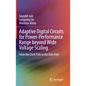 Adaptive-Digital-Circuits-for-Power-Performance-Range-beyond-Wide-Voltage-Scaling