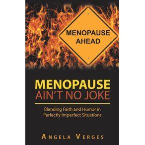 Menopause-Aint-No-Joke