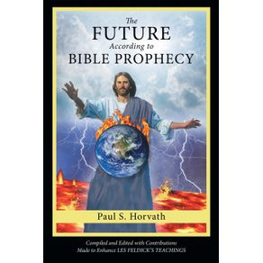 The-Future-According-to-Bible-Prophecy