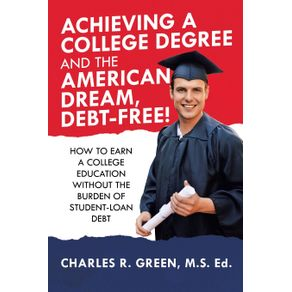 Achieving-a-College-Degree-and-the-American-Dream-Debt-Free-