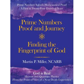 Prime-Numbers-Proof-and-Journey-Finding-the-Fingerprint-of-God