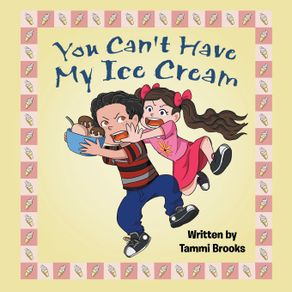 You-Cant-Have-My-Ice-Cream